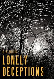 LONELY DECEPTIONS by D.R. Willis