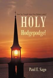 HOLY HODGEPODGE! by Paul E. Sago