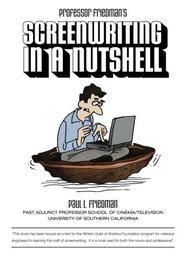 Screenwriting In a Nutshell by Paul L. Friedman