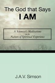 THE GOD THAT SAYS I AM by J.A.V. Simson