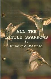 ALL THE LITTLE SPARROWS by Fredric Maffei