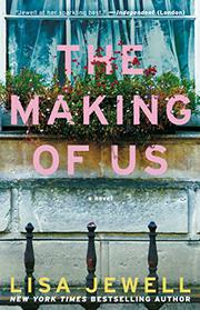 THE MAKING OF US by Lisa Jewell