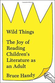 WILD THINGS by Bruce  Handy