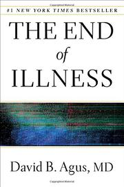 THE END OF ILLNESS by David B. Agus
