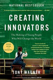 CREATING INNOVATORS by Tony Wagner
