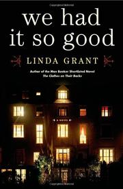 WE HAD IT SO GOOD by Linda Grant