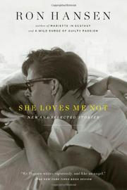 SHE LOVES ME NOT by Ron Hansen