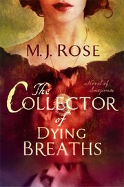 THE COLLECTOR OF DYING BREATHS by M.J. Rose