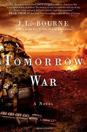 TOMORROW WAR by J.L. Bourne