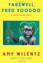 FAREWELL, FRED VOODOO by Amy Wilentz