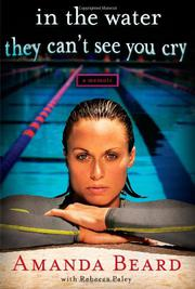 IN THE WATER THEY CAN'T SEE YOU CRY by Amanda Beard