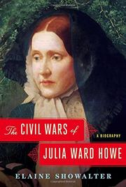 THE CIVIL WARS OF JULIA WARD HOWE by Elaine Showalter