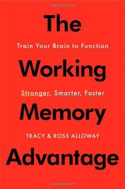 THE WORKING MEMORY ADVANTAGE by Tracy Alloway