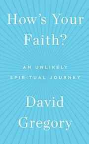 HOW'S YOUR FAITH? by David Gregory