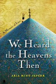 WE HEARD THE HEAVENS THEN by Aria Minu-Sepehr