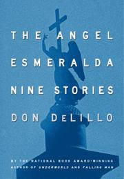 THE ANGEL ESMERALDA by Don DeLillo