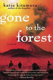 GONE TO THE FOREST by Katie Kitamura