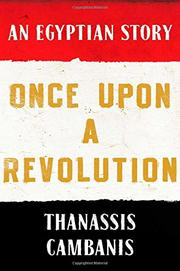 ONCE UPON A REVOLUTION by Thanassis Cambanis
