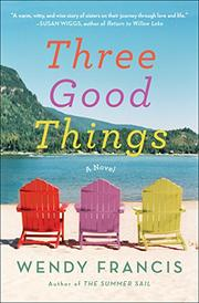 THREE GOOD THINGS by Wendy Francis
