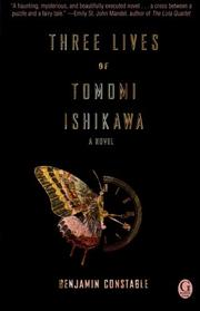 THREE LIVES OF TOMOMI ISHIKAWA by Benjamin Constable