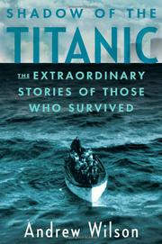 SHADOW OF THE <i>TITANIC</i> by Andrew Wilson