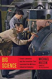 BIG SCIENCE by Michael Hiltzik