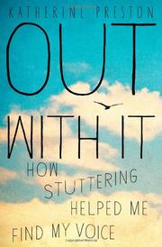 OUT WITH IT by Katherine Preston