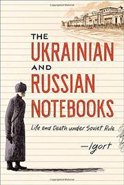 THE UKRAINIAN AND RUSSIAN NOTEBOOKS by Igort