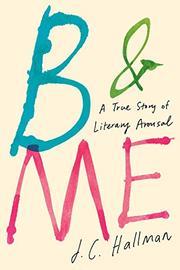 B & ME by J.C. Hallman