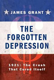 THE FORGOTTEN DEPRESSION by James Grant