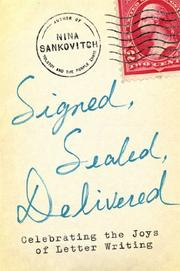 SIGNED, SEALED, DELIVERED by Nina Sankovitch