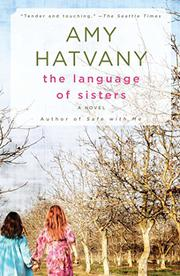 THE LANGUAGE OF SISTERS by Amy Hatvany