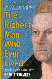 THE RICHEST MAN WHO EVER LIVED by Greg Steinmetz