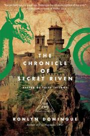 THE CHRONICLE OF SECRET RIVEN by Ronlyn Domingue