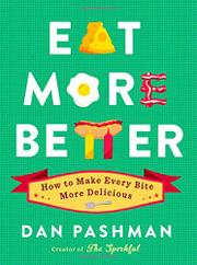 EAT MORE BETTER by Dan Pashman