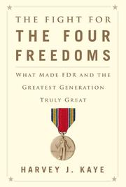 THE FIGHT FOR THE FOUR FREEDOMS by Harvey J. Kaye