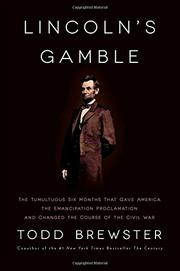 LINCOLN'S GAMBLE by Todd Brewster