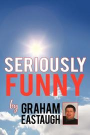 SERIOUSLY FUNNY by Graham Eastaugh