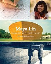 MAYA LIN by Susan Goldman Rubin