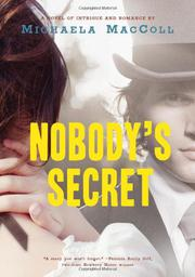 NOBODY'S SECRET by Michaela MacColl