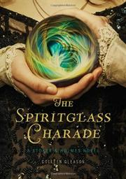 THE SPIRITGLASS CHARADE by Colleen Gleason