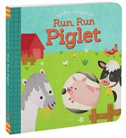 RUN, RUN PIGLET by Betty Ann Schwartz