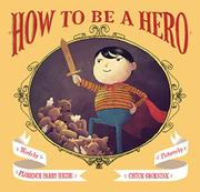 HOW TO BE A HERO by Florence Parry Heide