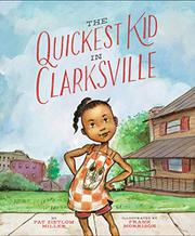 THE QUICKEST KID IN CLARKSVILLE by Pat Zietlow Miller