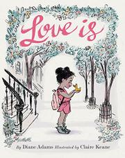 LOVE IS by Diane Adams