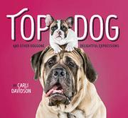 TOP DOG by Carli Davidson