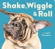 SHAKE, WIGGLE & ROLL by Carli Davidson