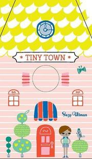 TINY TOWN by Suzy Ultman