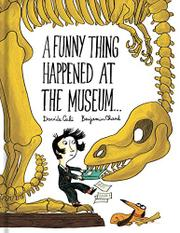 A FUNNY THING HAPPENED AT THE MUSEUM... by Davide Cali