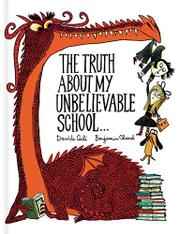 THE TRUTH ABOUT MY UNBELIEVABLE SCHOOL… by Davide Cali